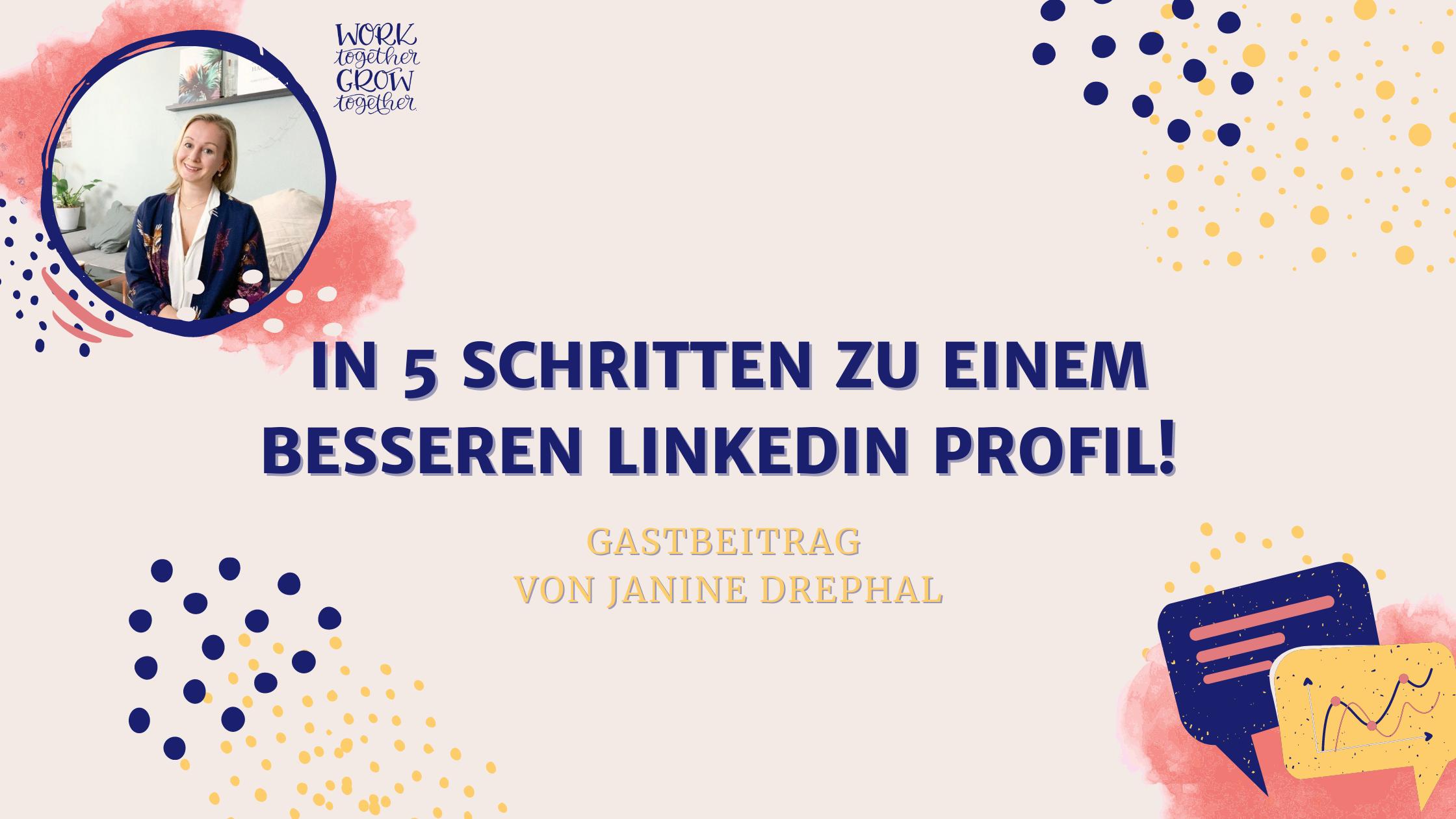LinkedIn Profil Optimierung mit Janine Drephal