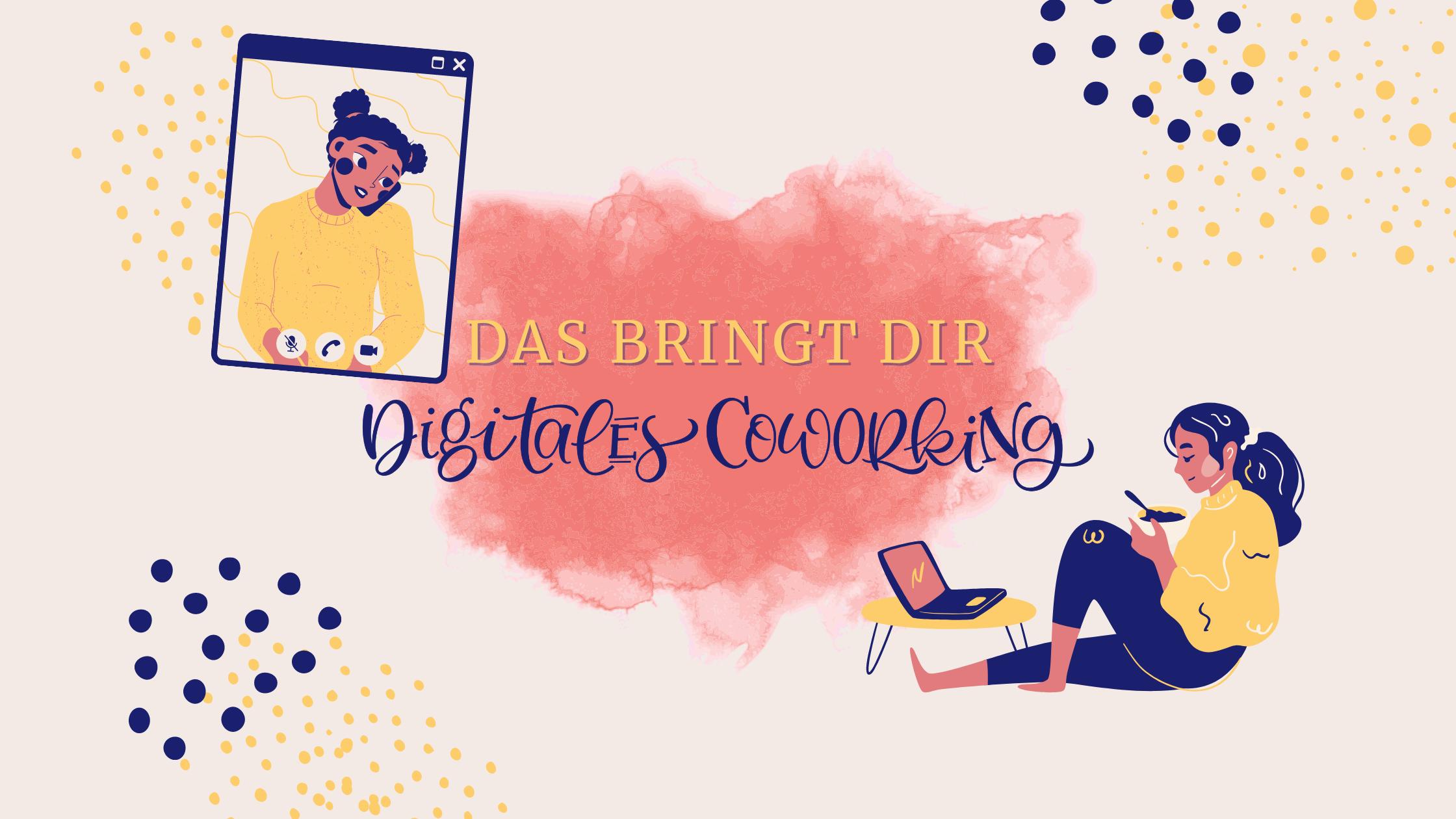 Digitales Coworking – Was ist das eigentlich?