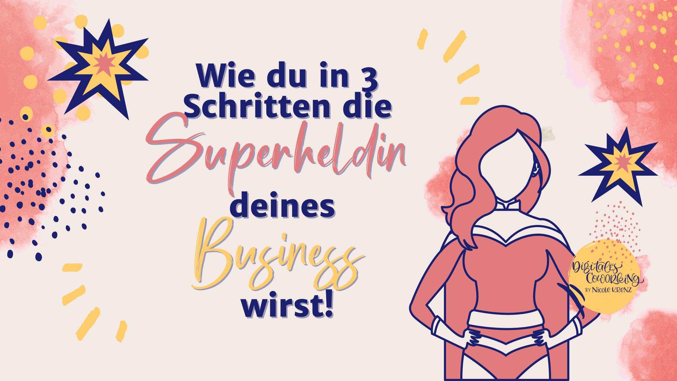 Wie du die Superheldin deines Business wirst!
