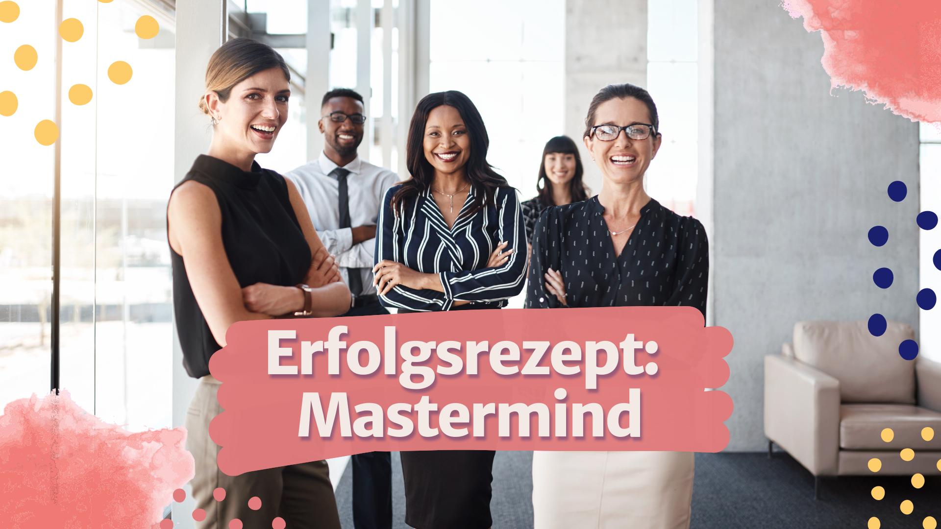 Read more about the article Erfolgsrezept: Mastermind – Schluss mit der Einsamkeit in der Selbstständigkeit