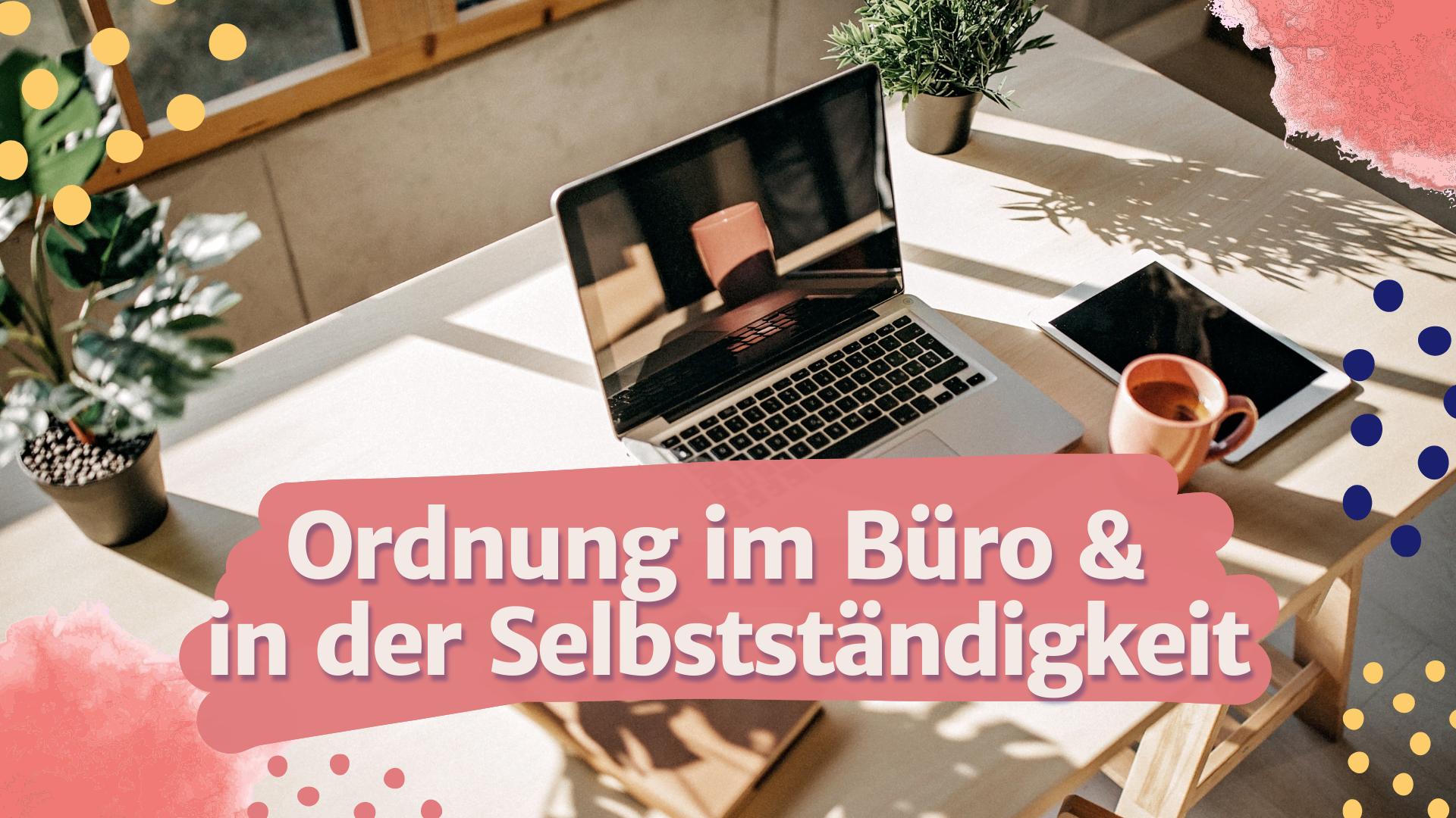 Read more about the article Ordnung im Büro: Darum ist Ordnung in der Selbstständigkeit so wichtig!